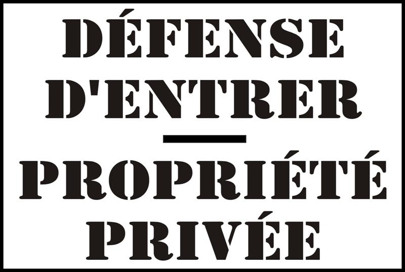 Defense dentrer propriete privee pochoir entree interdite