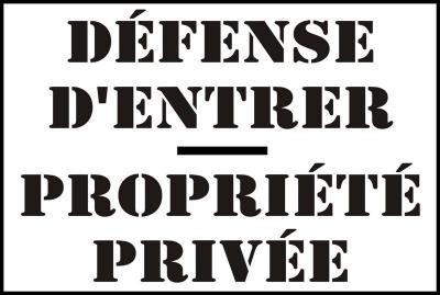 Défense d'entrer -Propriété privée