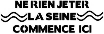 Ne rien jeter La Seine...
