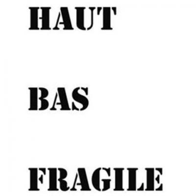 Lettrages HAUT BAS FRAGILE