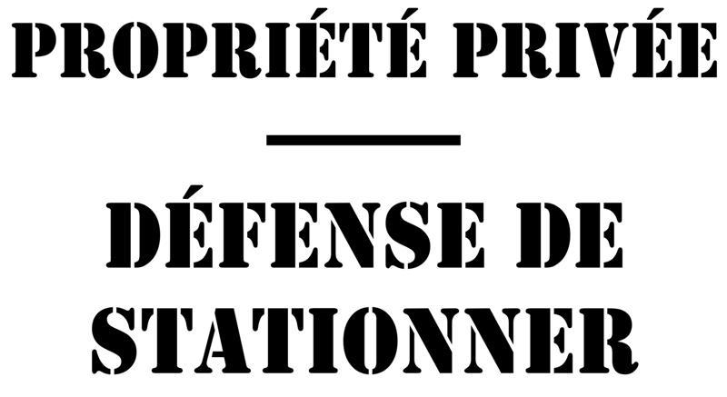 Pochoir propriete privee defense de stationner pochoirs signalisation