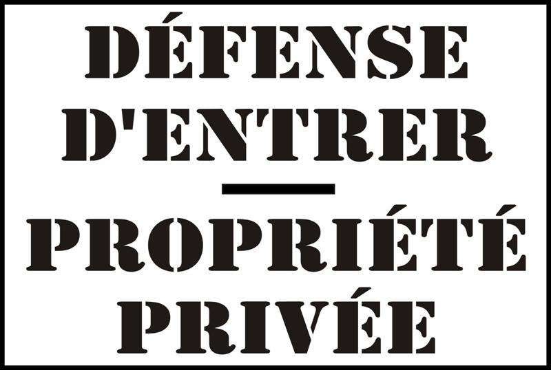 Defense dentrer propriete privee pochoir entree interdite