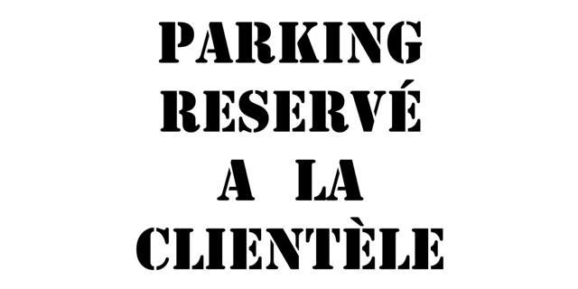 Pochoir parking reserve clientele